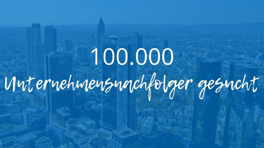 Skyline von Frankfurt hinter Schrift: 100.000 Unternehmensnachfolger gesucht